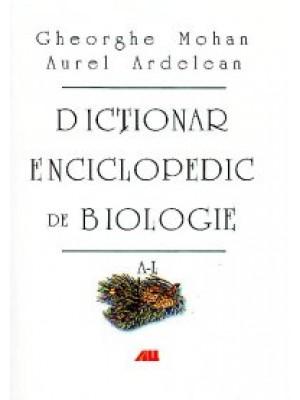 Dicționar enciclopedic de biologie Vol. I. De la A la N